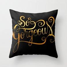 So Gorgeous Throw Pillow