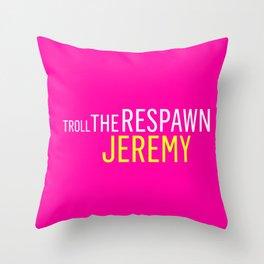 Troll the Respawn Jeremy Throw Pillow