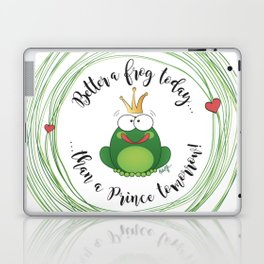 Funny Frog || Better a frog today... || Hen Party || Engagement || Funny gift Laptop & iPad Skin
