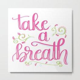 Take a Breath Metal Print