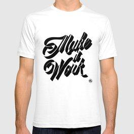 Make it Work T-shirt