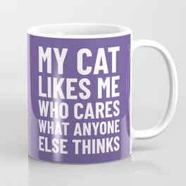 My Cat Likes Me Who Cares What Anyone Else Thinks (Ultra Violet) Coffee Mug