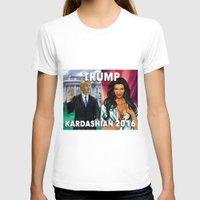 kardashian T-shirts featuring Trump Kardashian 2016  by Storm Media