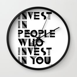 Invest in People who Invest in You Wall Clock