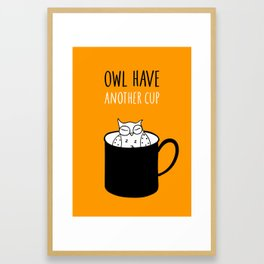 Owl have anoter cup, coffee poster Framed Art Print