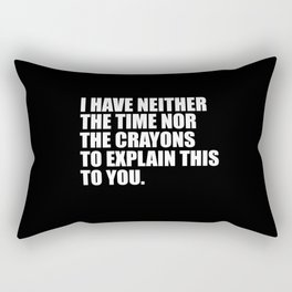 funny sarcastic quote Rectangular Pillow