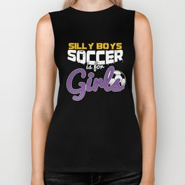 Soccer Is For Girls Funny Football Players Goalie Footballer Rugby Team Sports Gift Biker Tank