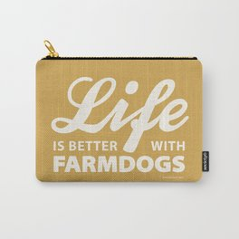 Life is better with farmdog 2 Carry-All Pouch