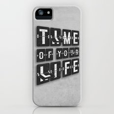 Time of Your Life iPhone (5, 5s) Slim Case