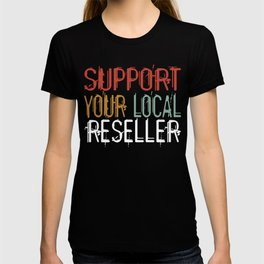 Support Your Local Reseller Reselling Thrift T-shirt