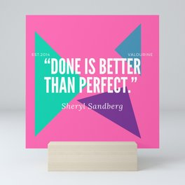 "Sheryl Sandberg ""Done is Better than Perfect"" Mini Art Print"
