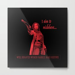 I Aim To Misbehave (Red) Metal Print