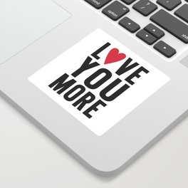 Love You More Sticker