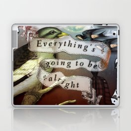 Everything's Going To Be Alright Laptop & iPad Skin