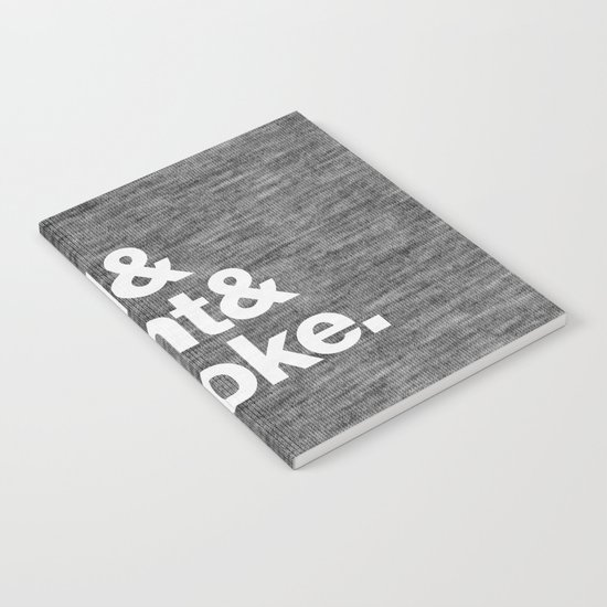 Roll and Light and Smoke Notebook