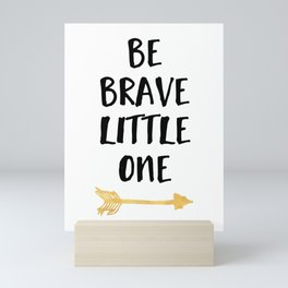 BE BRAVE LITTLE ONE Kids Typography Quote Mini Art Print