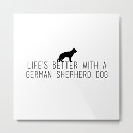 Life's Better with a German Shepherd/Wipe Your Paws Metal Print