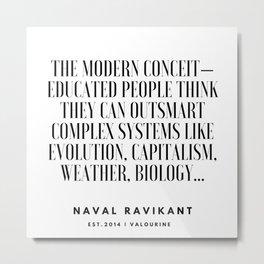 29   |Naval Ravikant Quotes Series  | 190618 Metal Print