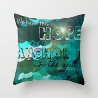 verse Throw Pillows featuring Anchors- Bible Verse by Mermaid94