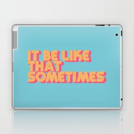 It Be Like That Sometimes - Retro Blue Laptop & iPad Skin