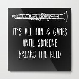Until Someone Breaks The Reed Flute Flutist Gift Metal Print