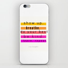 Show Up Motivational Quote iPhone Skin