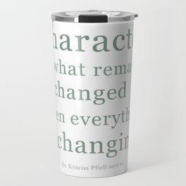 'Character' by Dr. Kyaciss Pfiell Travel Mug