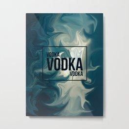 VODKA VODKA VODKA Metal Print