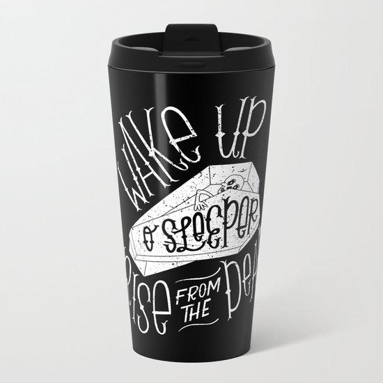 Wake Up, O Sleeper Metal Travel Mug