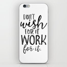 MOTIVATIONAL WALL DECOR, Don't Wish For It Work For It,Work Hard Stay Humble,Be Kinds,Office Sign,Of iPhone Skin