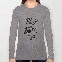 Listen to the Music Long Sleeve T-shirt