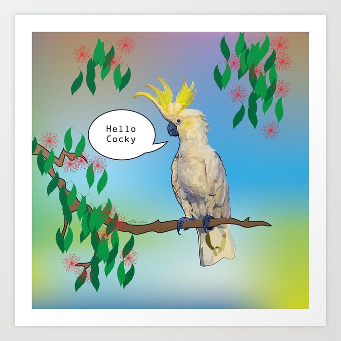 Hello Cocky Art Print by steveanderssendesign  Society6