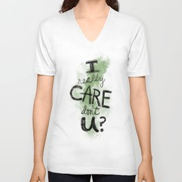 """I Really Care Don't You?"" color-army green Unisex V-Neck"