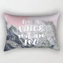 Be a voice not an eco Rectangular Pillow