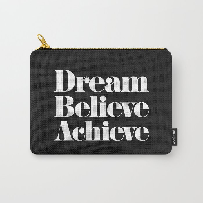 Dream, Believe, Achieve Carry-All Pouch