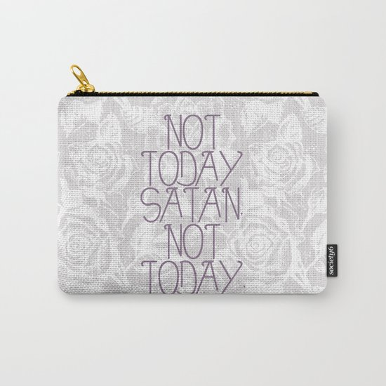 Not Today. Carry-All Pouch