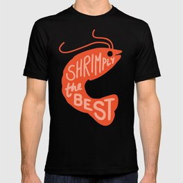 Shrimply the Best T-shirt