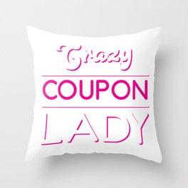 Crazy Coupon Lady Shopping Discount Hunter Throw Pillow