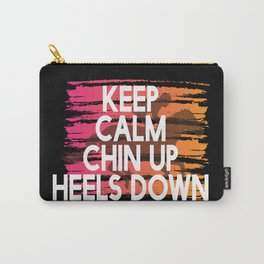 Keep Calm Chin Up Heels down Carry-All Pouch