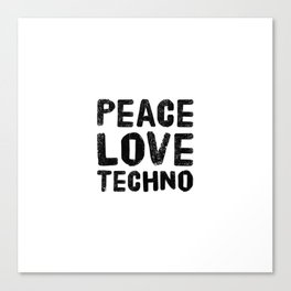 Peace Love Techno | Technorave Music Gift Idea Canvas Print