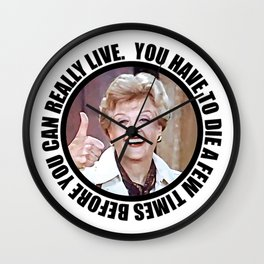 Jessica Fletcher quotes Charles Bukowski: You have to die a few times before you can really live. Wall Clock
