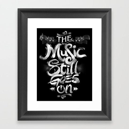 Music Still Goes On Framed Art Print