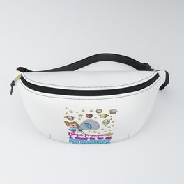 Forget Princess I Want To Be An Astronomer Fanny Pack