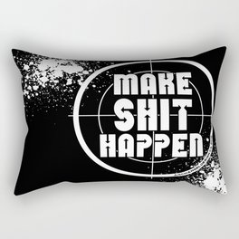 MAKE SHIT HAPPEN Rectangular Pillow