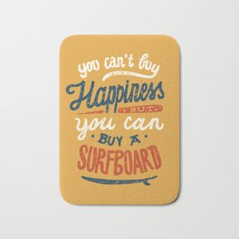 You Can't Buy Happiness Bath Mat