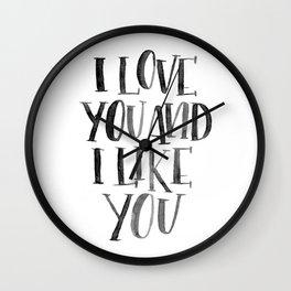 I Love You and I Like You Wall Clock