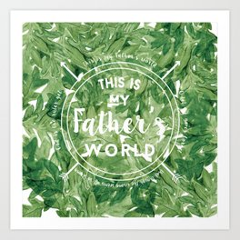This is My Father's World Art Print