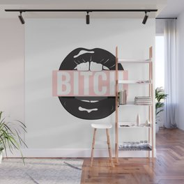 Bitch mouth Wall Mural