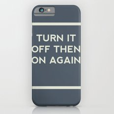 Turn it off then on again Slim Case iPhone 6s