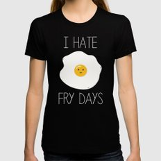 I Hate Fry-Days Womens Fitted Tee Black SMALL
